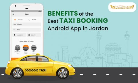 Enjoy the Benefits of the Best Taxi Booking Android App in Jordan