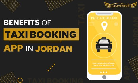 Avail the Benefits of Taxi Booking App in Jordan